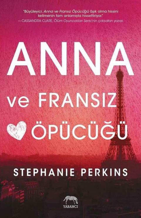 Anna ve Fransız Öpücüğü - Stephanie Perkins