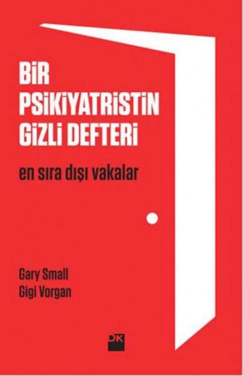 Bir Psikiyatristin Gizli Defteri - Gary Small & Gigi Vorgan