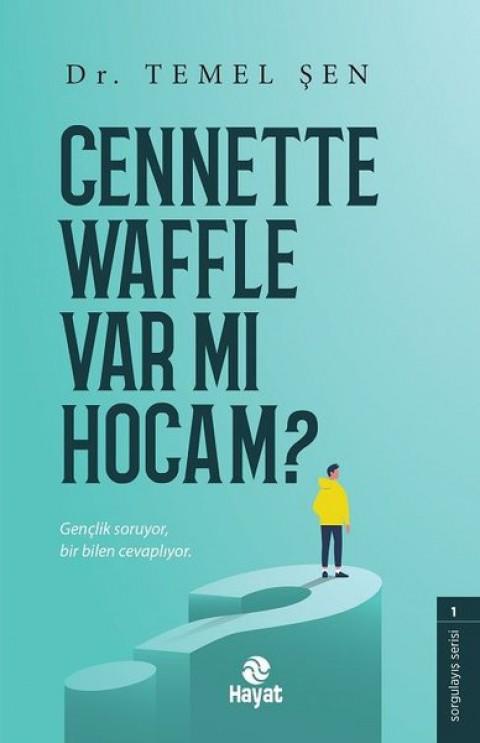 Cennette Waffle Var mı Hocam? - Erol Şahnacı