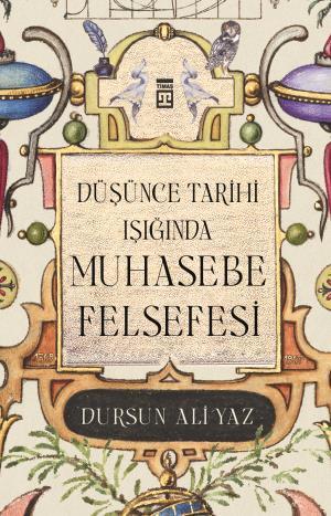 Düşünce Tarihi Işığında Muhasebe Felsefesi - Dursun Ali Yaz