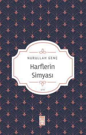 Harflerin Simyası - Nurullah Genç