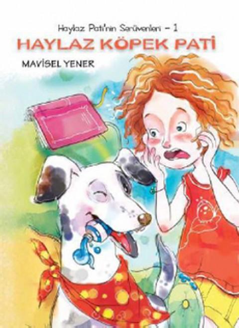 Haylaz Pati'nin Serüvenleri 1 Haylaz Köpek Pati - Mavisel Yener