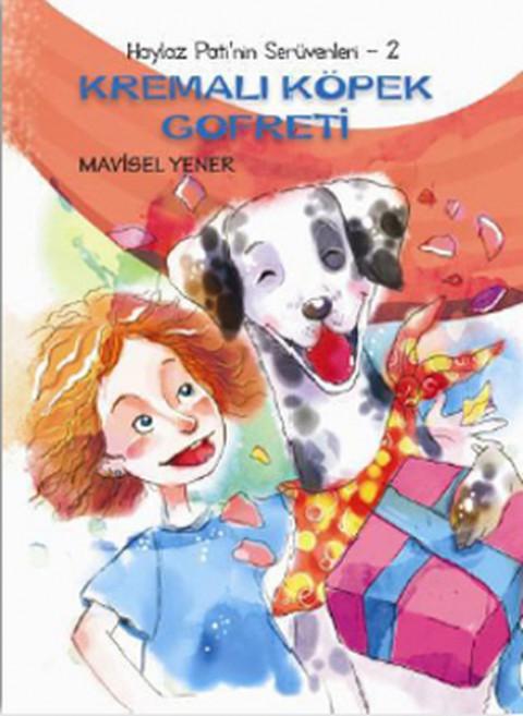 Haylaz Pati'nin Serüvenleri 2 Kremalı Köpek Gofreti - Mavisel Yener
