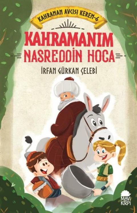 Kahraman Avcısı Kerem 6 Kahramanım Nasreddin Hoca - İrfan Gürkan Çelebi