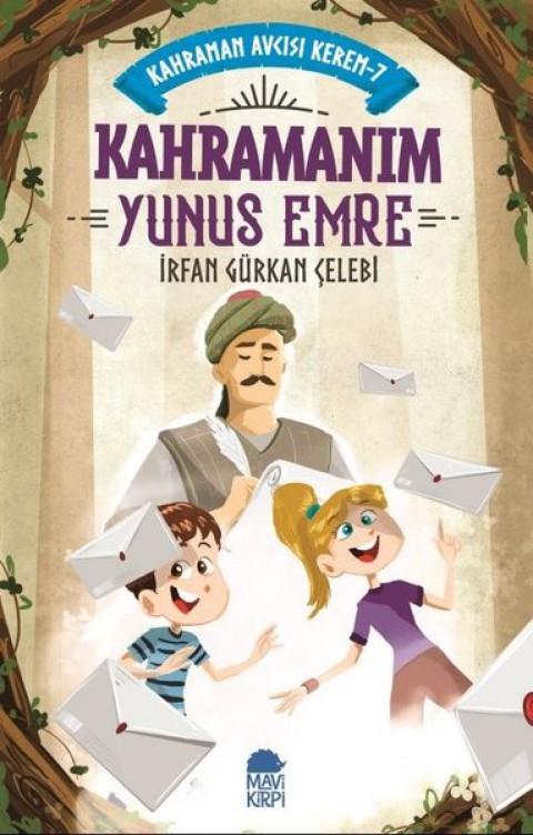 Kahraman Avcısı Kerem 7 Kahramanım Yunus Emre - İrfan Gürkan Çelebi