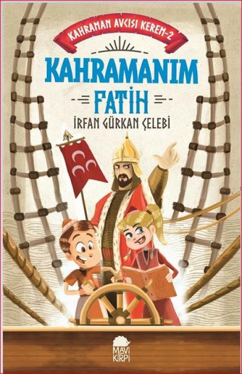 Kahraman Avcısı Kerem Kahramanım Fatih - İrfan Gürkan Çelebi