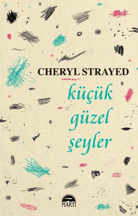 Küçük Güzel Şeyler - Cheryl Strayed