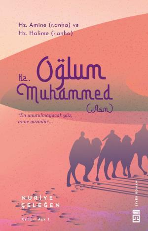 Oğlum Hz. Muhammed (asm) - Nuriye Çeleğen