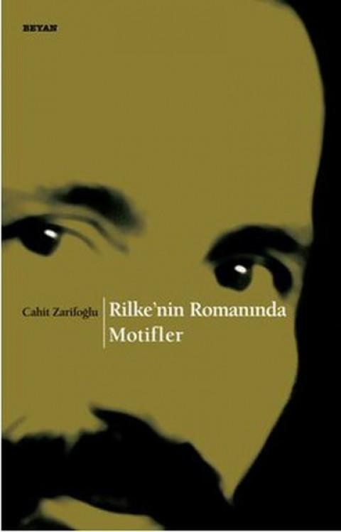 Rilke nin Romanında Motifler - Cahit Zarifoğlu