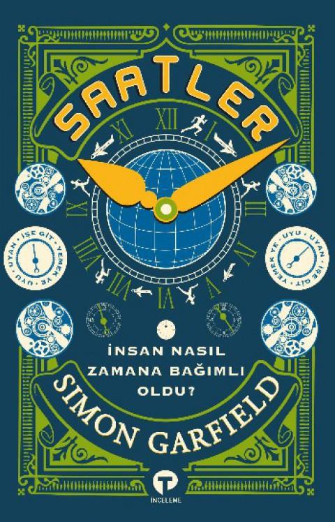 Saatler İnsan Nasıl Zamana Bağımlı Oldu? - Simon Garfield