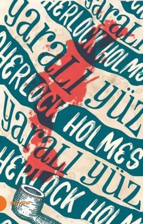 Sherlock Holmes-3 Yaralı Yüz - Sir Arthur Conan Doyle