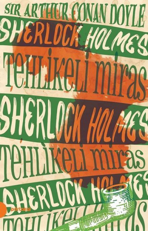 Sherlock Holmes-6 Tehlikeli Miras - Sir Arthur Conan Doyle