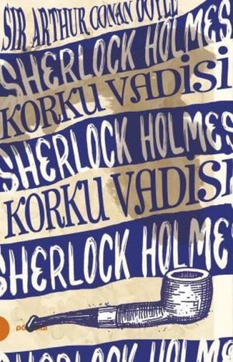 Sherlock Holmes-8 Korku Vadisi - Sir Arthur Conan Doyle
