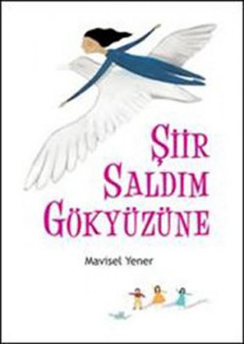Şiir Saldım Gökyüzüne - Mavisel Yener