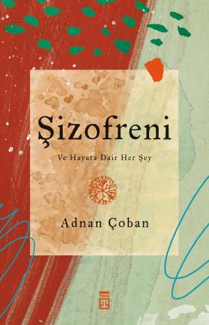 Şizofreni - Adnan Çoban