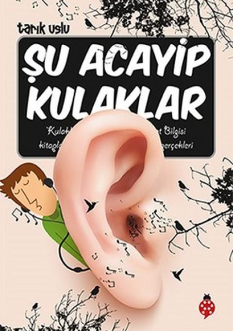 Şu Acayip Kulaklar - Tarık Uslu