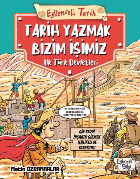 Tarih Yazmak Bizim İşimiz İlk Türk Devletleri Eğlenceli Tarih - Metin Özdamarlar
