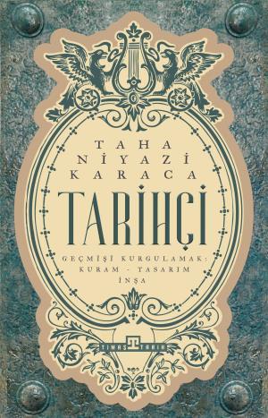 Tarihçi - Taha Niyazi Karaca