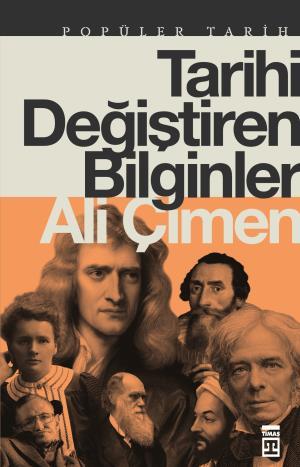 Tarihi Değiştiren Bilginler - Ali Çimen