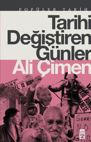 Tarihi Değiştiren Günler - Ali Çimen