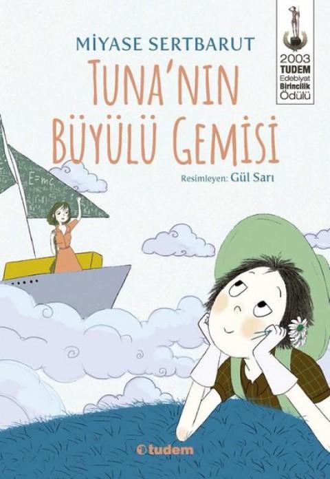 Tuna'nın Büyülü Gemisi - Miyase Sertbarut