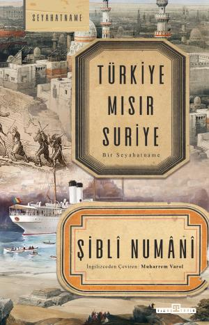 Türkiye Mısır Suriye Bir Seyahatname - Şibli Numani
