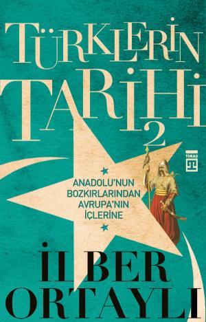 Türklerin Tarihi-2 - İlber Ortaylı