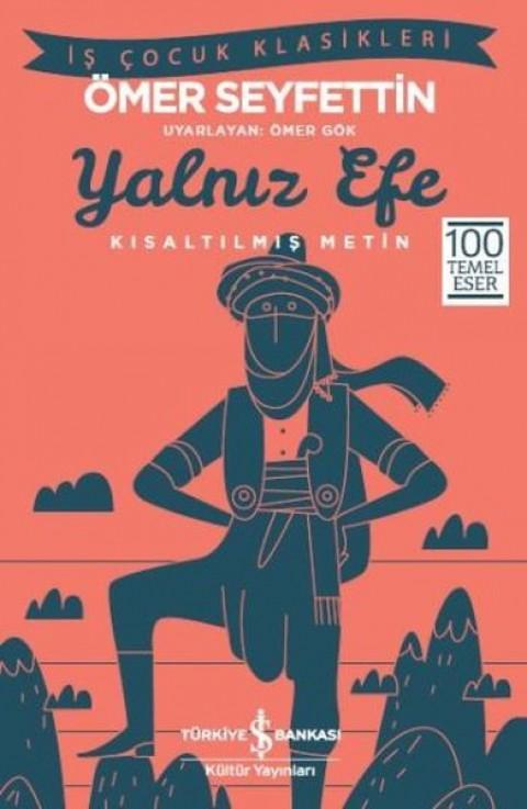 Yalnız Efe Kısaltılmış Metin - Ömer Seyfettin
