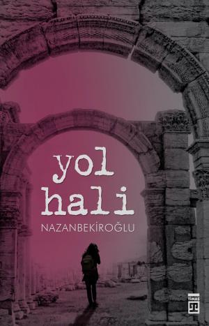 Yol Hali - Nazan Bekiroğlu